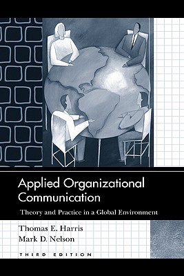 Applied Organizational Communication By Harris, Thomas E./ Nelson, Mark D.